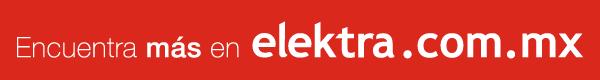 Encuentra más en elektra.com.mx